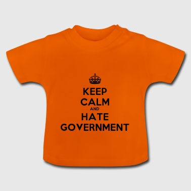 Keep Calm And Hate regering - Baby T-shirt