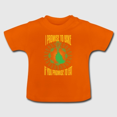 I promise to bake - Baby T-Shirt