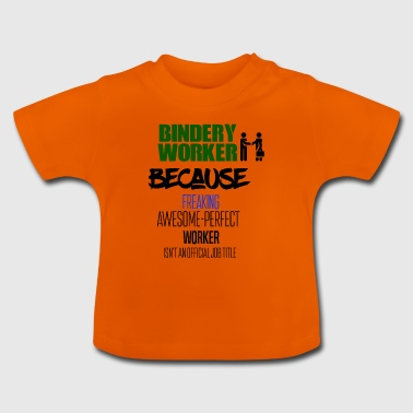 Bindery worker - Baby T-Shirt