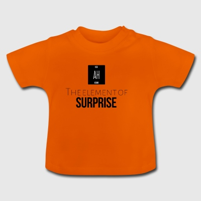 The element of surprise - Baby T-Shirt