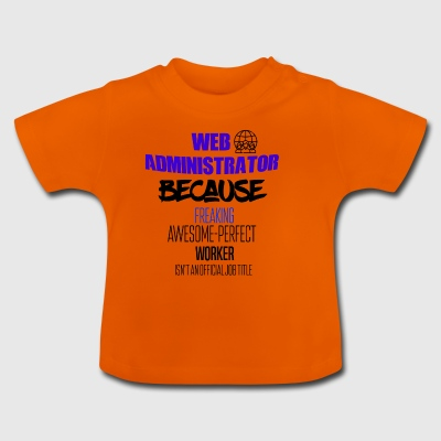 Web administrator - Baby T-Shirt