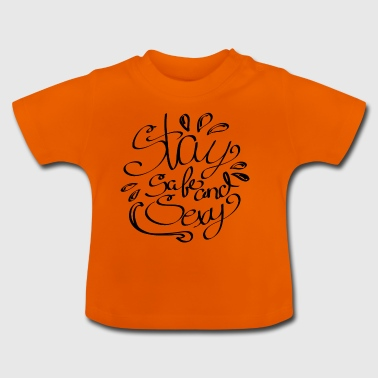 Staysafeandsexy2 - Baby-T-shirt