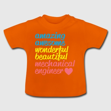 AMAZING AWESOME mechanical engineer - Baby T-Shirt