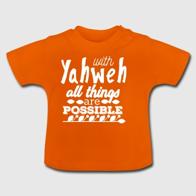 With Yahwe All Things are Possible - White - Baby T-Shirt