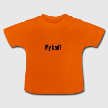 Autoball Rocket League RL My bad - Baby T-Shirt