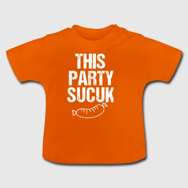 This Party Sucuk This Party Sucks Mies Party - Baby T-Shirt
