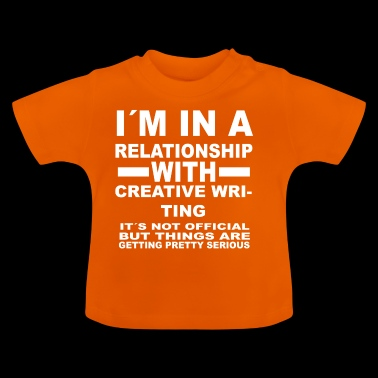 relationship with CREATIVE WRITING - Baby T-Shirt