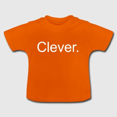 Cleveres Shirt Clever Funny Intelligent - Baby T-Shirt
