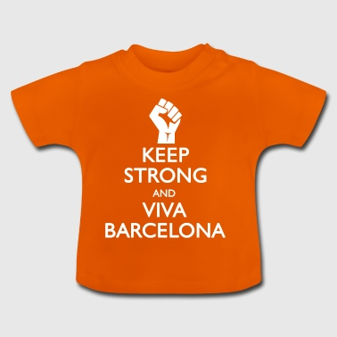 Keep Strong and Viva Barcelona - Baby T-Shirt