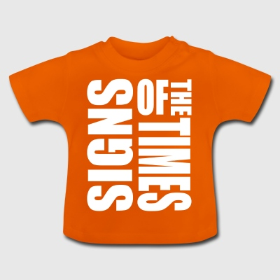 signs of the times - Baby T-Shirt