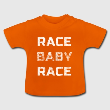 Race baby Race - Baby T-shirt