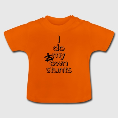 I do my own stunts - Baby T-Shirt