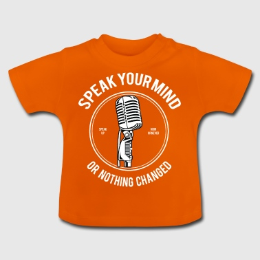 Speak Your Mind - Vauvan t-paita