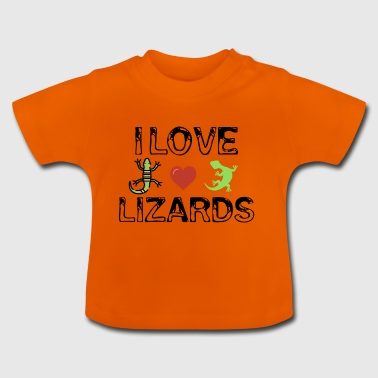 I love lizards - Baby T-Shirt