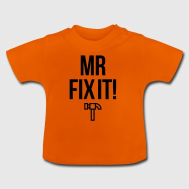 Mister Fix it - Baby T-Shirt