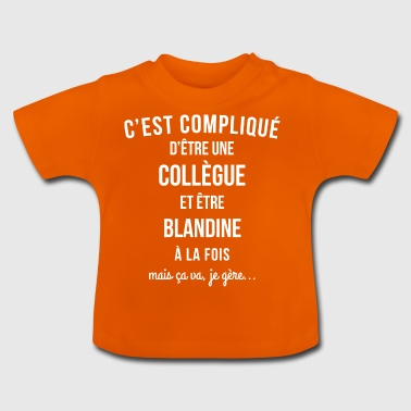 Collegue Blandine humour - T-shirt Bébé