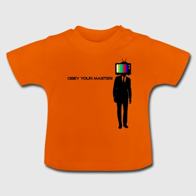 TV-Head - Obey your master - Baby T-Shirt