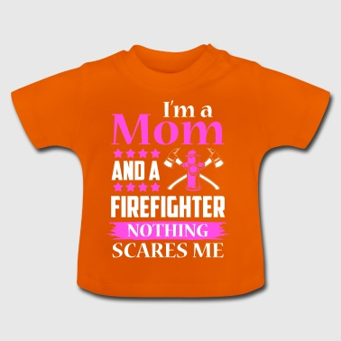 Firefighter - Mom and Firefighter - Baby T-Shirt