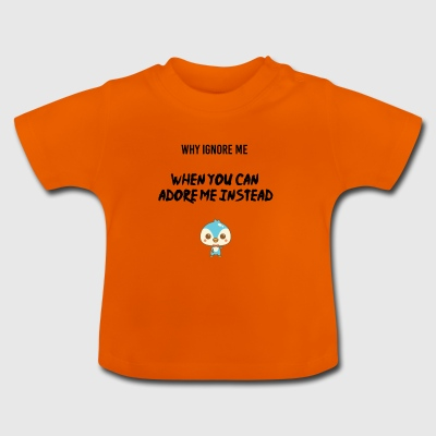 You can adore me instead - Baby T-Shirt