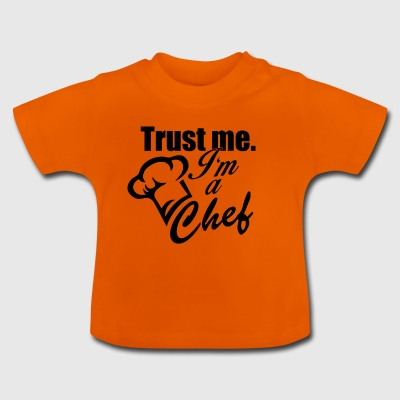 Trust me im a chef - Baby T-Shirt