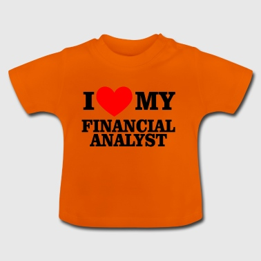 i love financial analyst - Baby T-Shirt