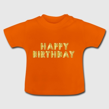 Happy Birthday Guld - Baby T-shirt