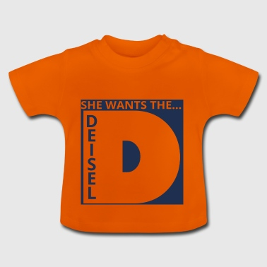 Mechaniker: She wants the... Deisel - Baby T-Shirt