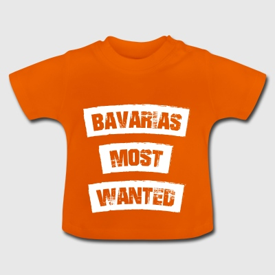Bavarias Wanted! Bayrisch funny! - Baby T-Shirt