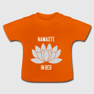 NAMASTE IN BED - Baby T-shirt