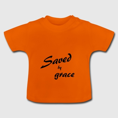 Saved by grace - Baby T-Shirt