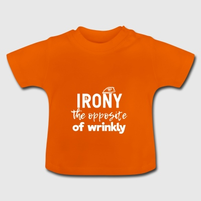 Irony - Baby T-Shirt
