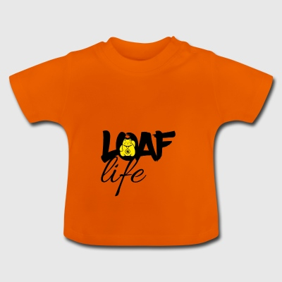 Loaf Life - Baby-T-shirt