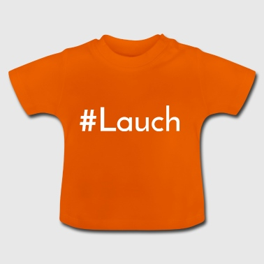 Lauch: #Lauch [White Edition] - Baby T-Shirt