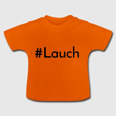 Lauch: #Lauch [Black Edition] - Baby T-Shirt