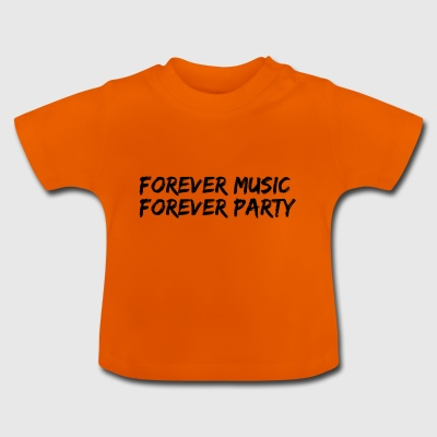 Forever music forever party - Baby T-Shirt