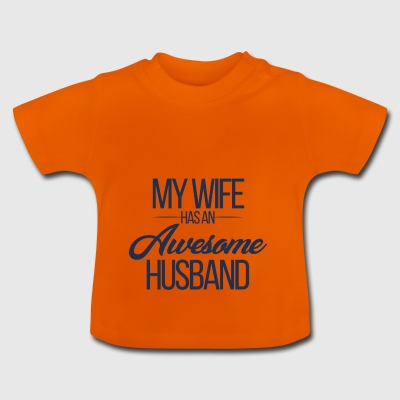 Hochzeit / Heirat: My Wife has an awesome Husband - Baby T-Shirt