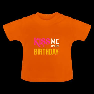 BDAY | KISS ME MES It`s BIRTHDAY - T-shirt Bébé