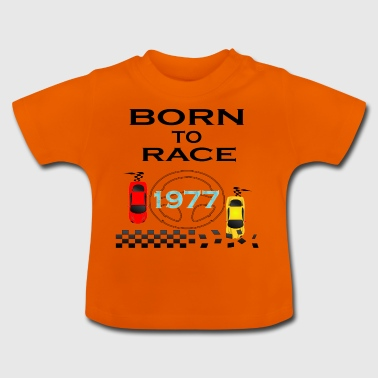 Born To Race Racing - Baby T-Shirt