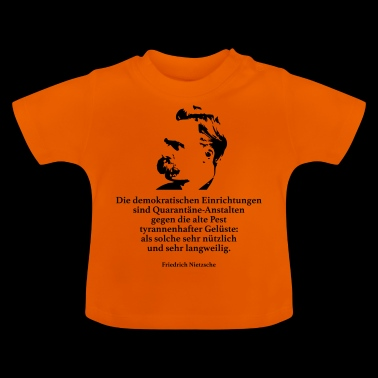 Nietzsche: The democratic institutions are - Baby T-Shirt