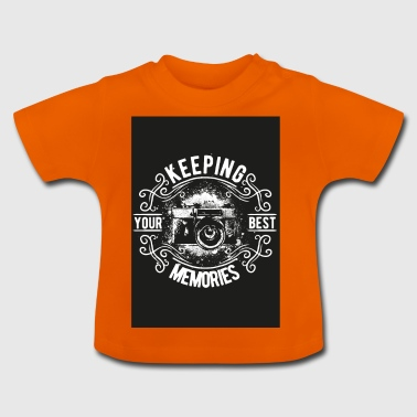 Keeping your Best Memories - Baby T-Shirt