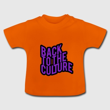 Back To The Culture - Baby T-Shirt