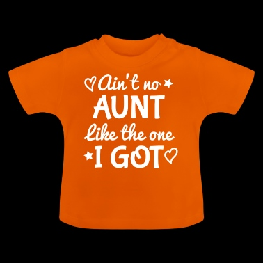 No aunt like mine - godmother gift - Baby T-Shirt