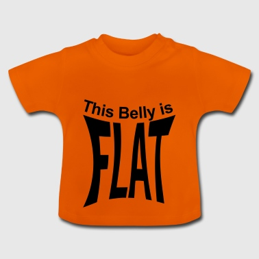 Flat belly - Baby T-Shirt