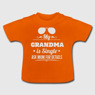 My grandma is single omi baby gift - Baby T-Shirt