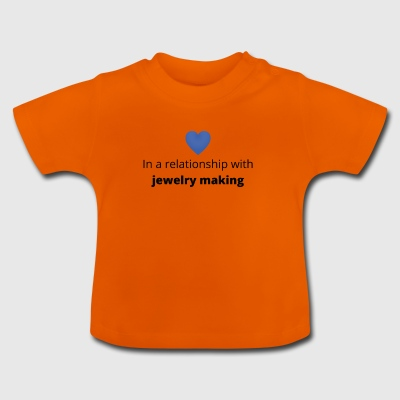 gift single taken relationship with jewelry making - Baby T-Shirt