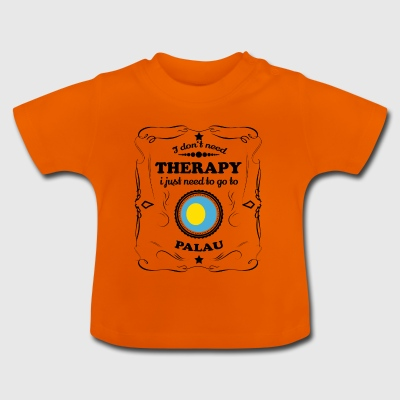 DON T therapie nodig GO PALAU - Baby T-shirt