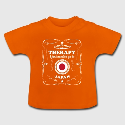 DON T NEED THERAPY WANT GO JAPAN - Baby T-Shirt