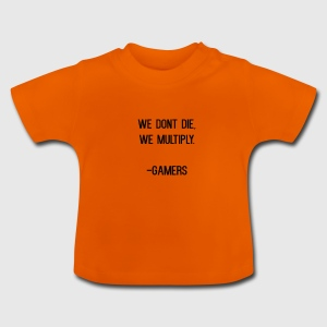 Gamers multiply - Baby T-Shirt