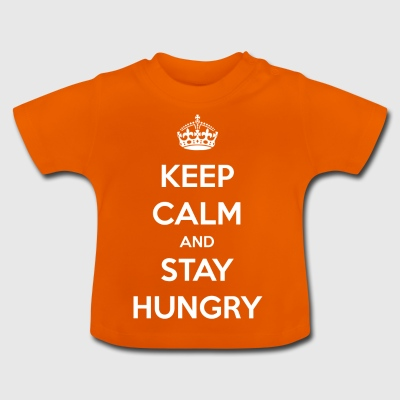 Stay hungry / stay hungry / gift - Baby T-Shirt