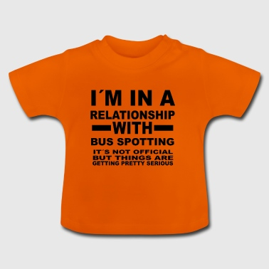relationship with BUS SPOTTING - Baby T-Shirt